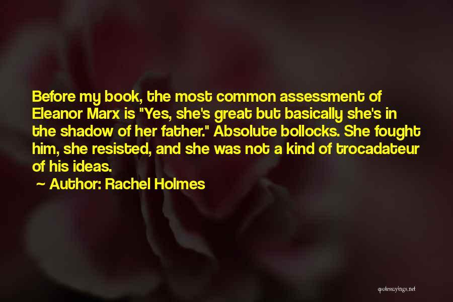 Rachel Holmes Quotes 1170490