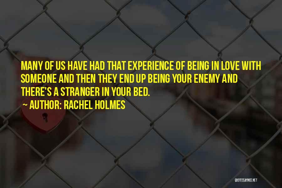 Rachel Holmes Quotes 1542714