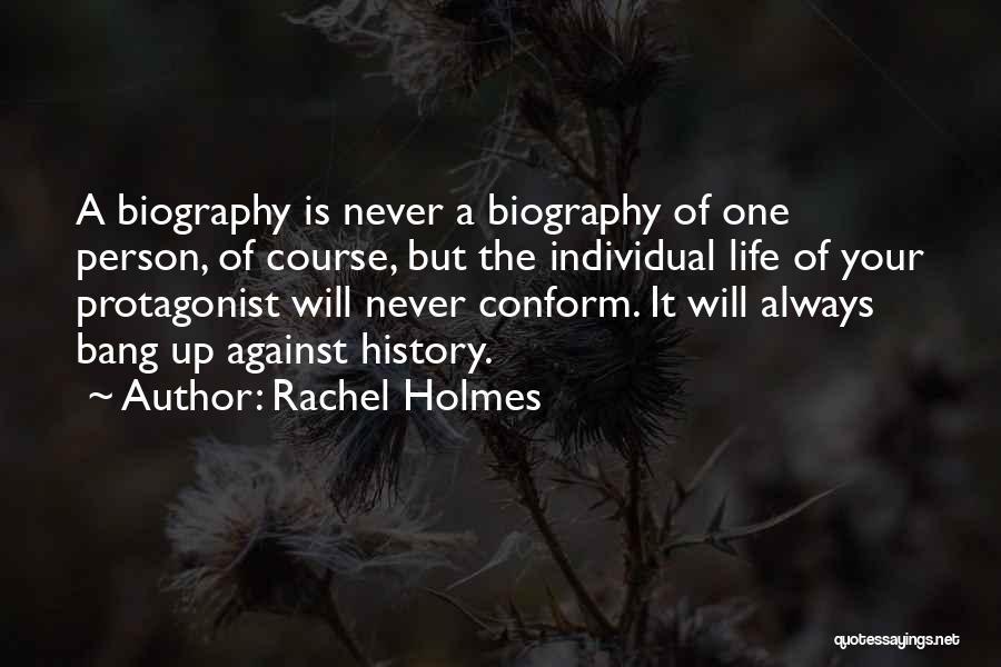 Rachel Holmes Quotes 2210075