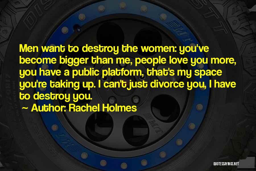 Rachel Holmes Quotes 489674