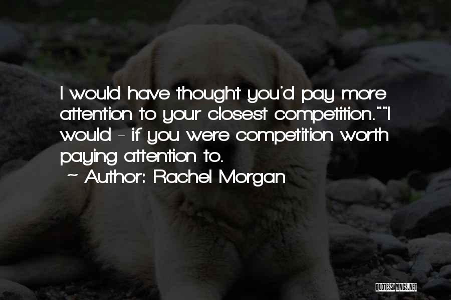 Rachel Morgan Quotes 1067837