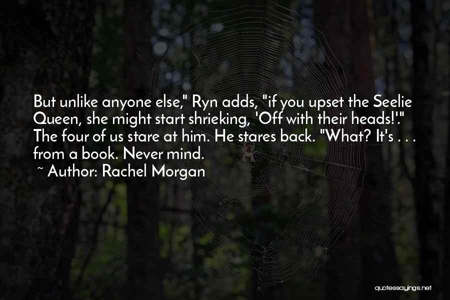 Rachel Morgan Quotes 1143897