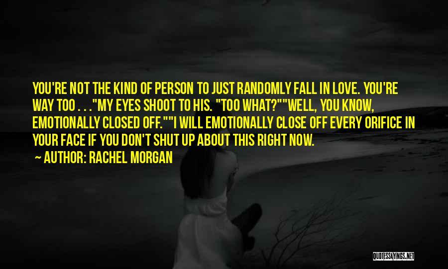 Rachel Morgan Quotes 1276928