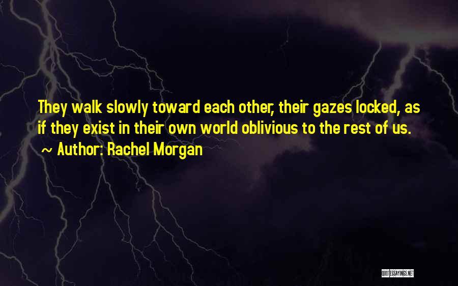 Rachel Morgan Quotes 1585396
