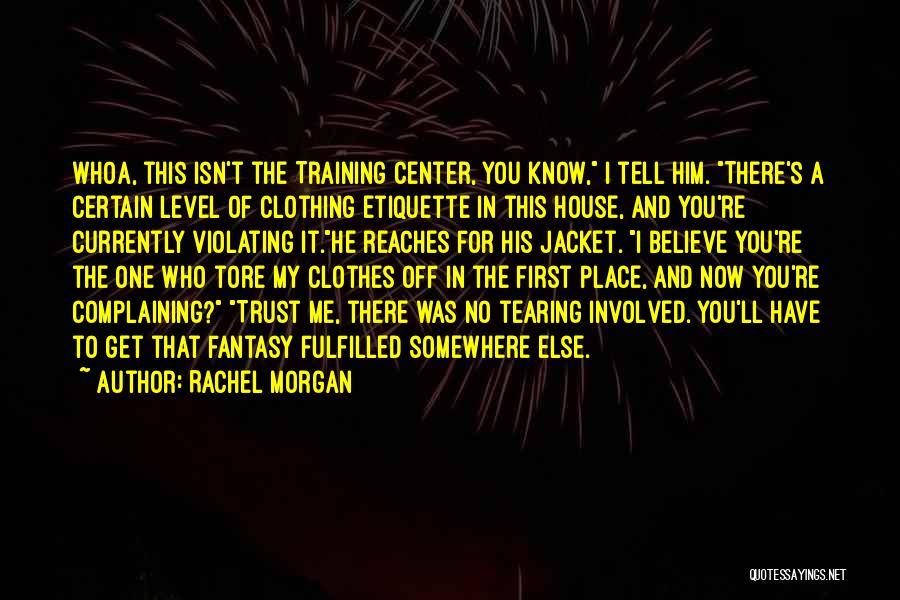 Rachel Morgan Quotes 1698540