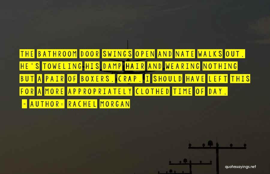 Rachel Morgan Quotes 1868194