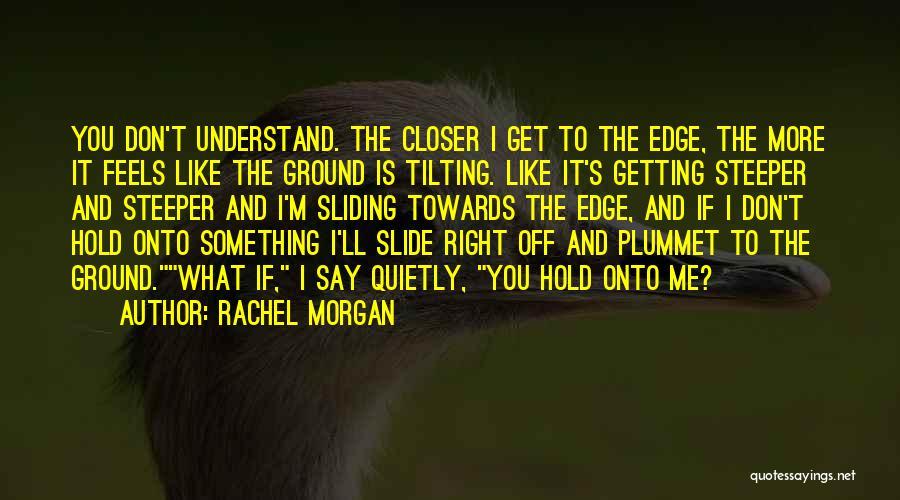 Rachel Morgan Quotes 2085666