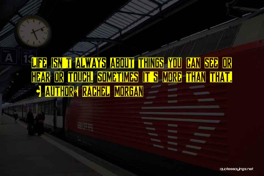 Rachel Morgan Quotes 230194