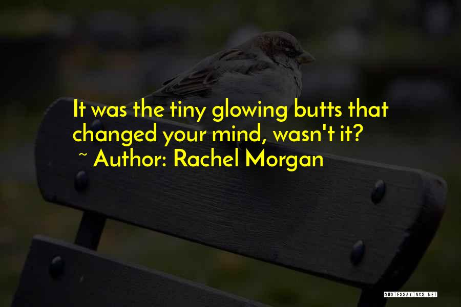 Rachel Morgan Quotes 251452