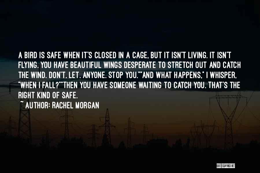 Rachel Morgan Quotes 282055