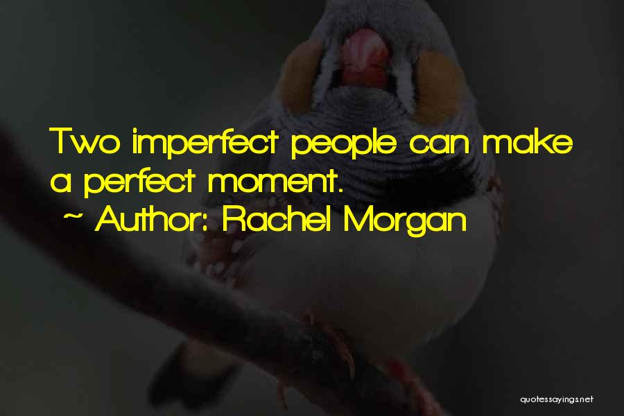 Rachel Morgan Quotes 309492