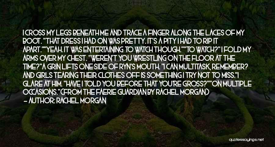Rachel Morgan Quotes 815609