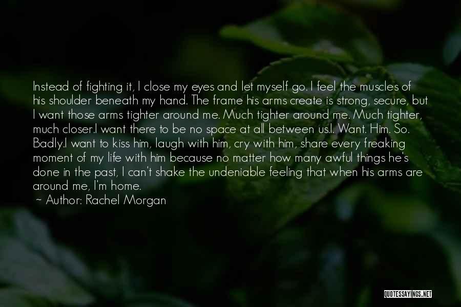 Rachel Morgan Quotes 880063