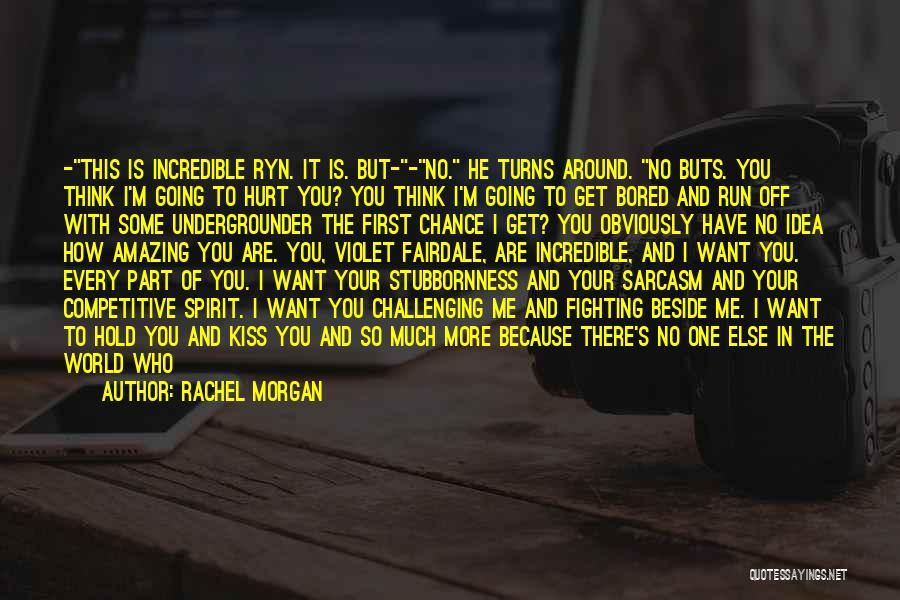 Rachel Morgan Quotes 932304