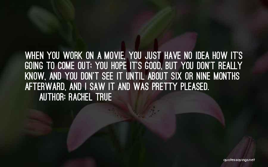 Rachel True Quotes 1037024
