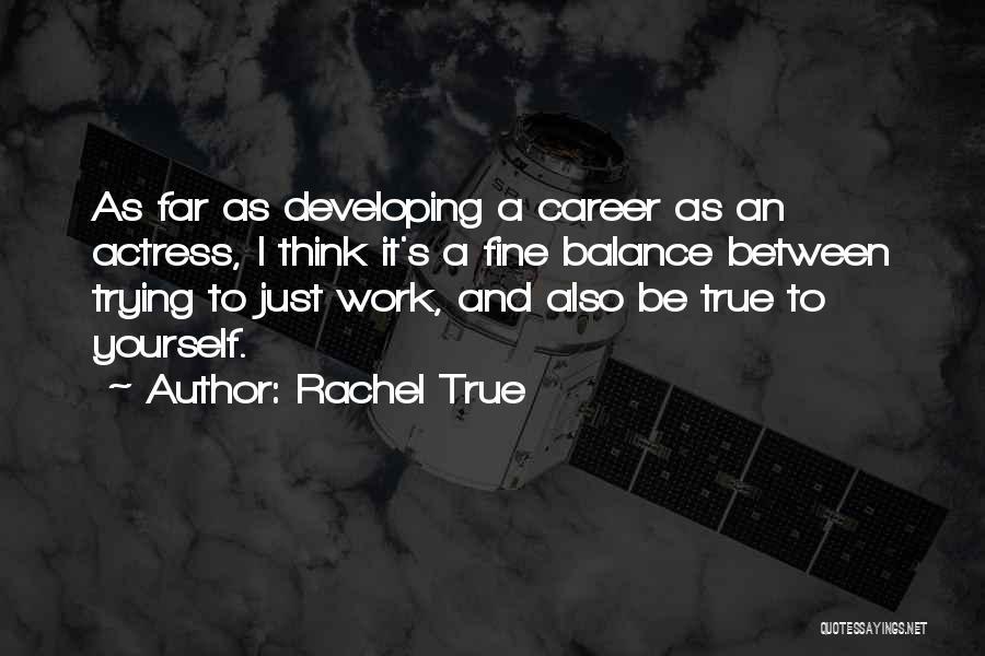 Rachel True Quotes 1309306