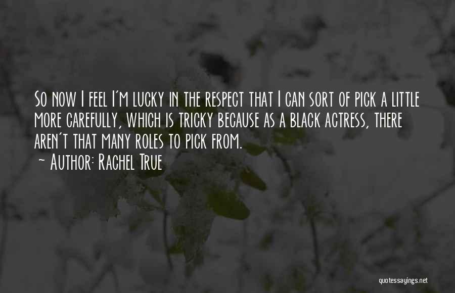 Rachel True Quotes 1477830