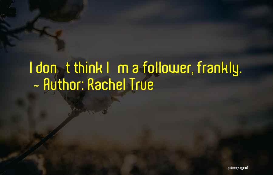 Rachel True Quotes 1508513