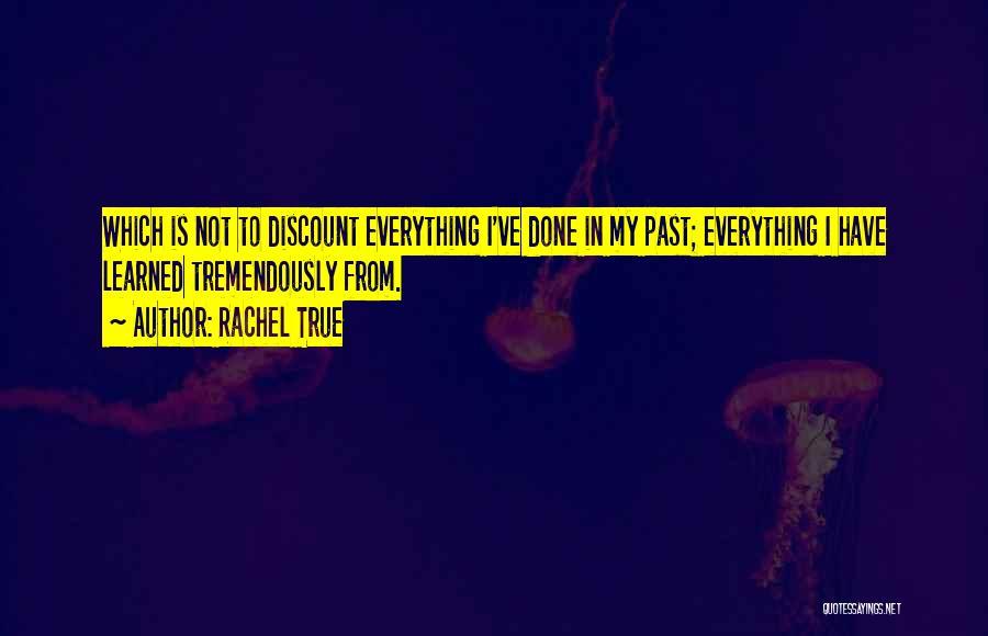 Rachel True Quotes 1526413