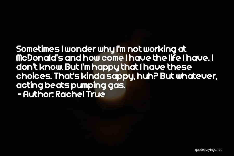 Rachel True Quotes 1649946