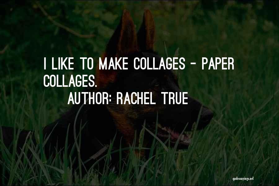 Rachel True Quotes 1692186
