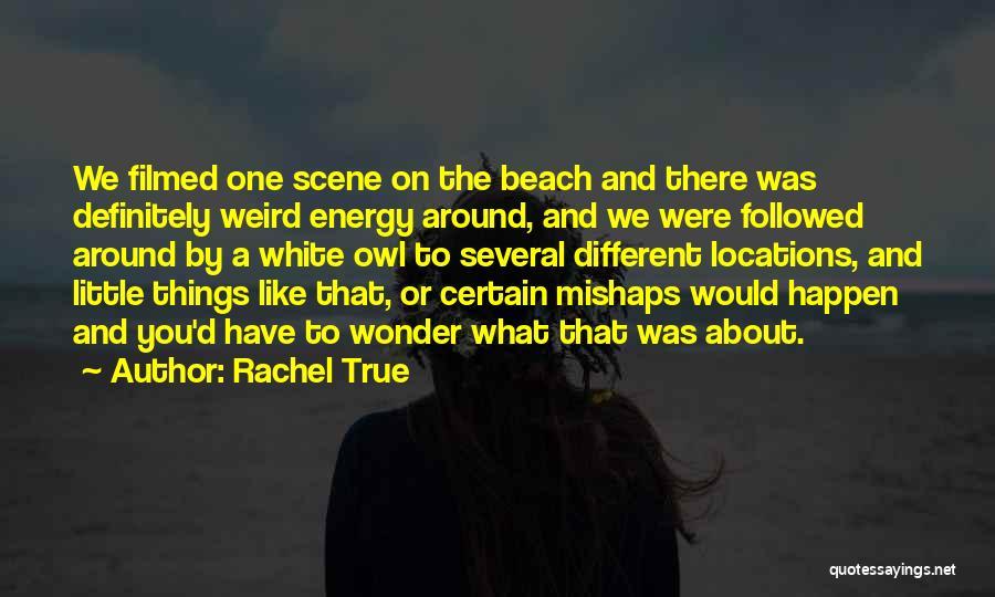 Rachel True Quotes 1713865