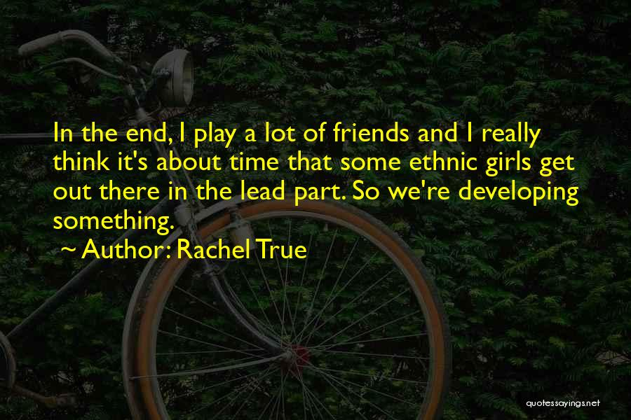 Rachel True Quotes 339535