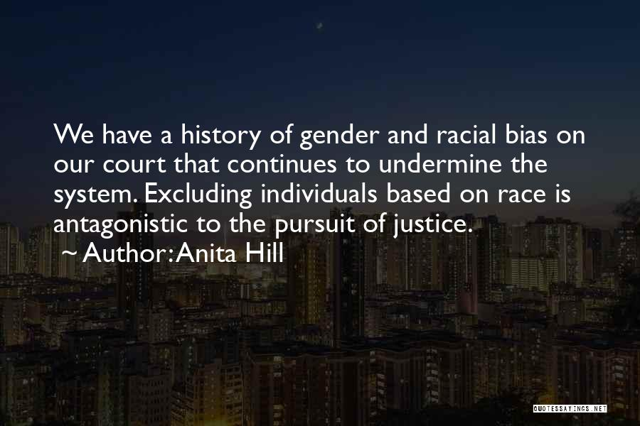 Racial Bias Quotes By Anita Hill