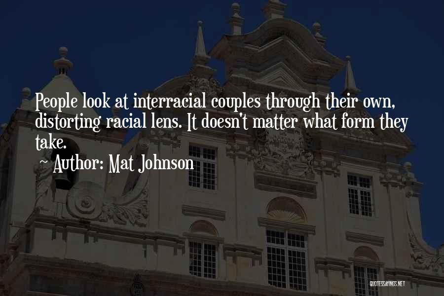 Racial Bias Quotes By Mat Johnson