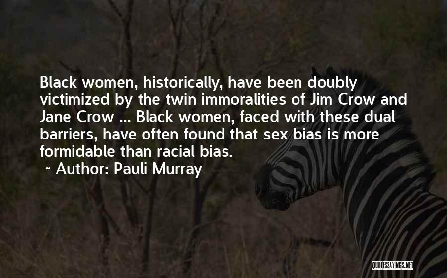 Racial Bias Quotes By Pauli Murray