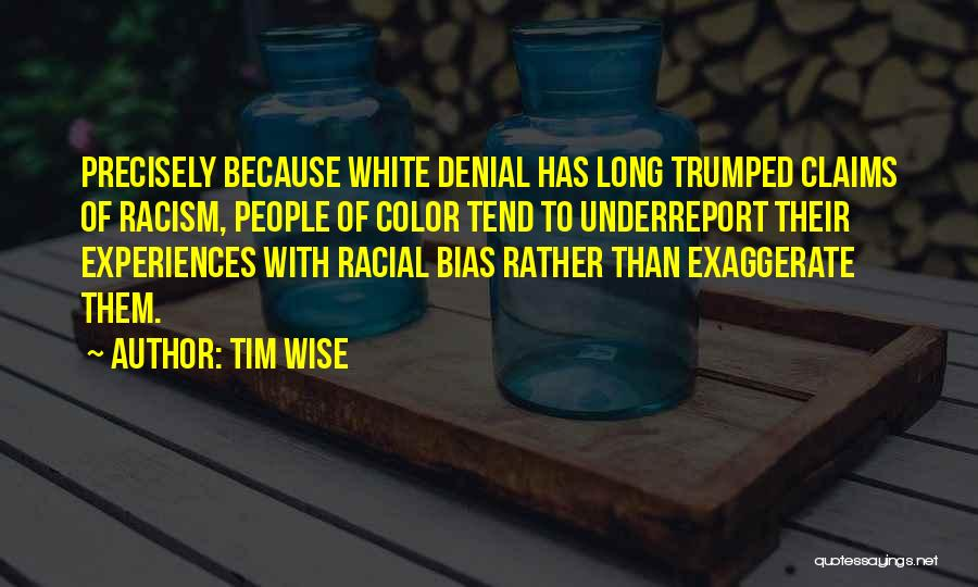 Racial Bias Quotes By Tim Wise