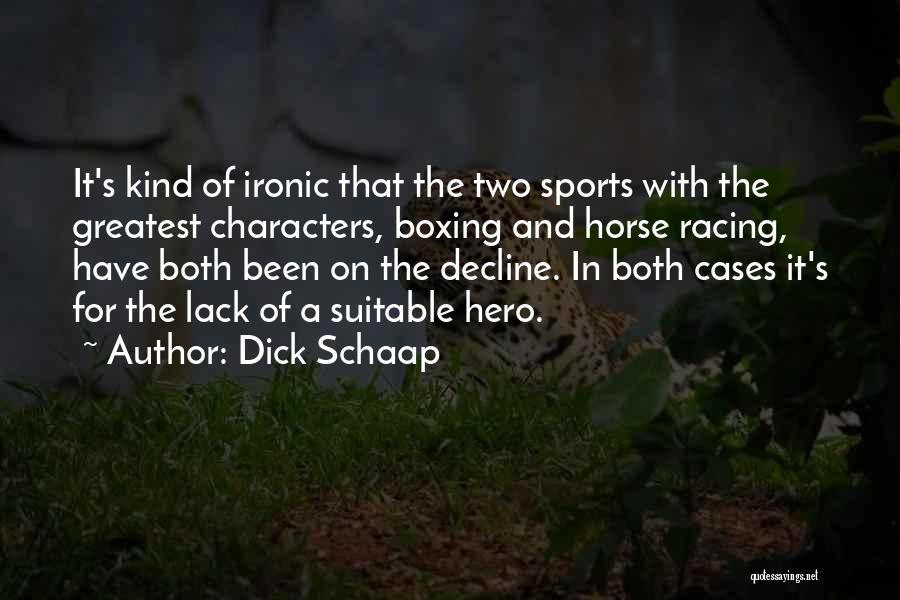 Racing Quotes By Dick Schaap