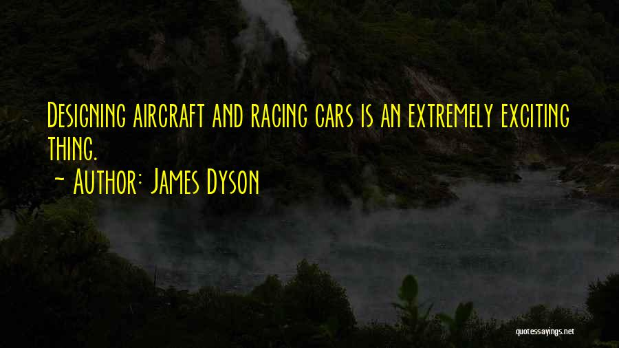 Racing Quotes By James Dyson