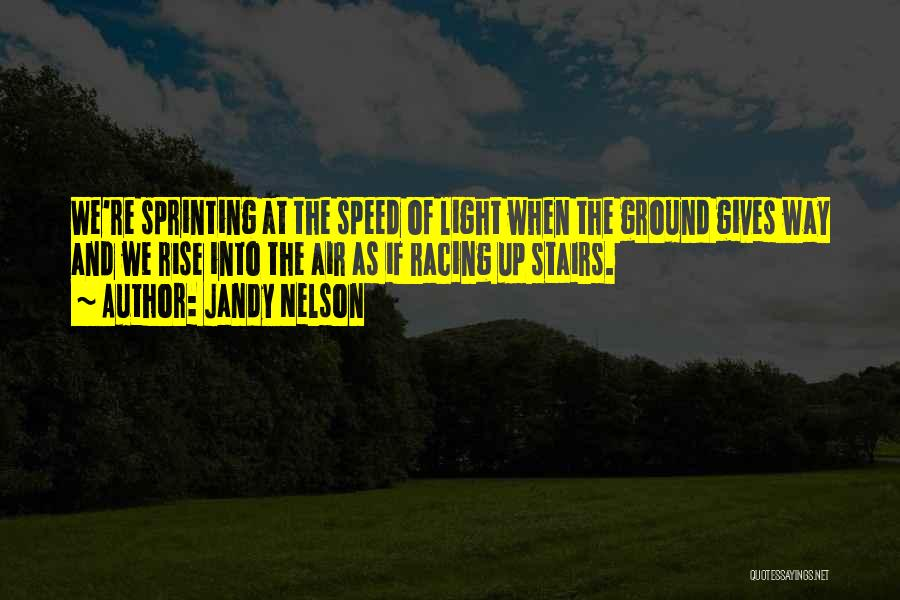 Racing Quotes By Jandy Nelson