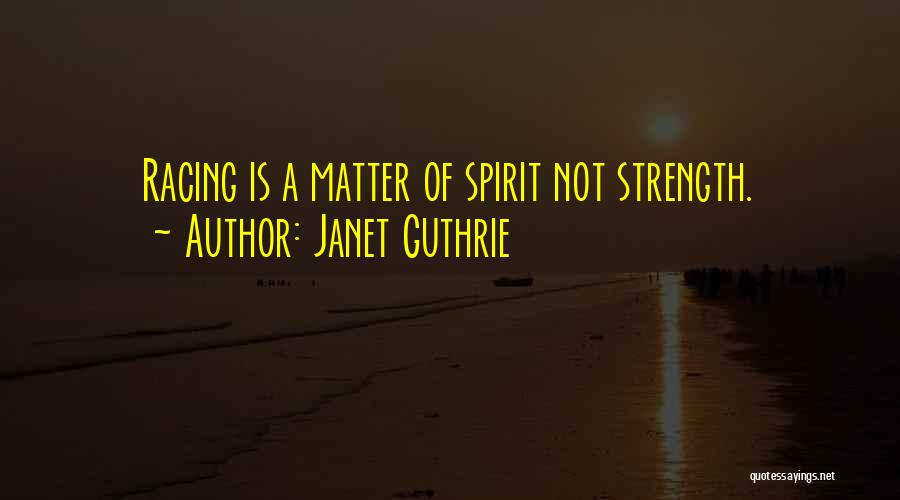 Racing Quotes By Janet Guthrie