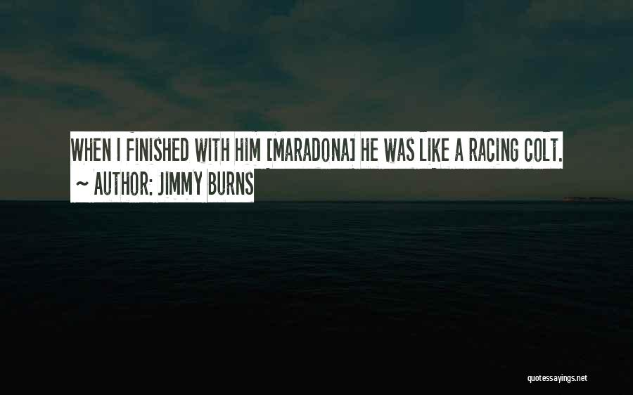 Racing Quotes By Jimmy Burns
