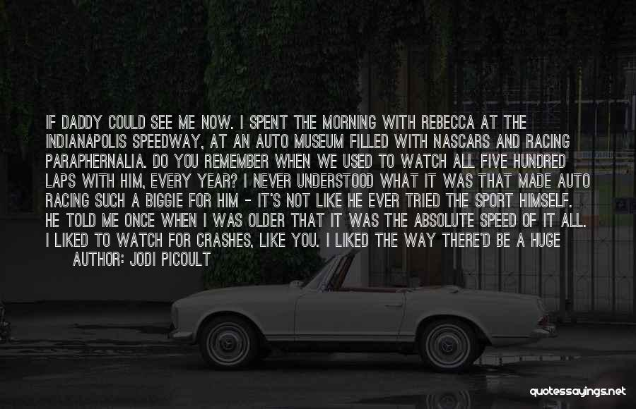 Racing Quotes By Jodi Picoult