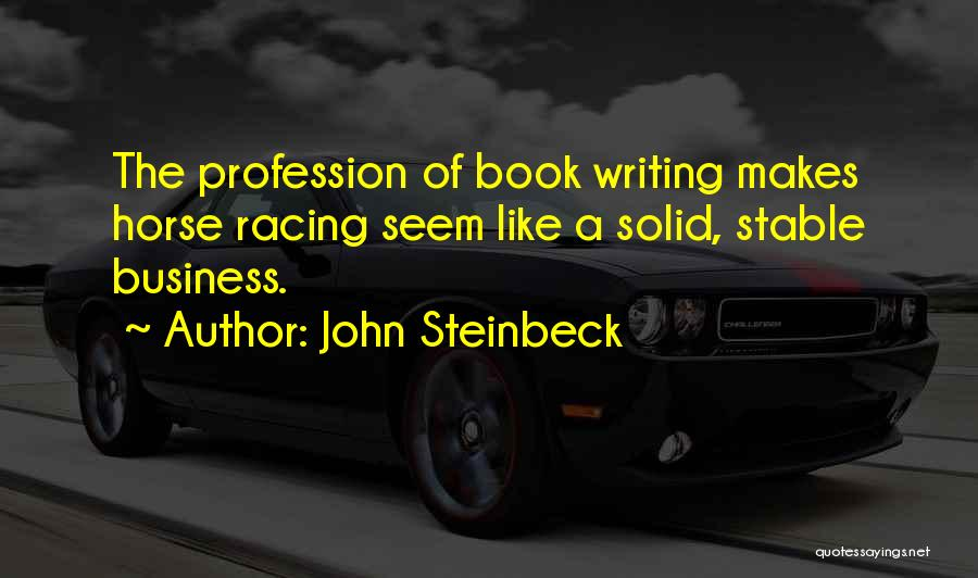 Racing Quotes By John Steinbeck