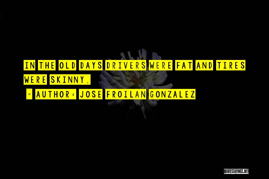 Racing Quotes By Jose Froilan Gonzalez