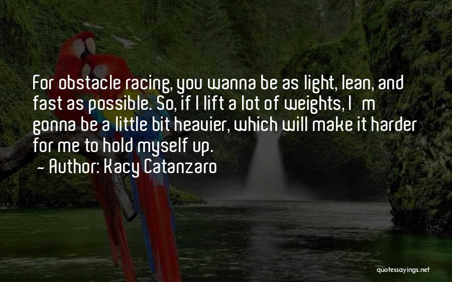 Racing Quotes By Kacy Catanzaro