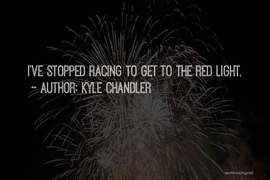 Racing Quotes By Kyle Chandler