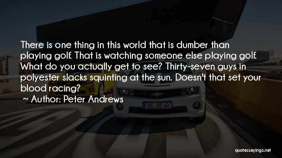 Racing Quotes By Peter Andrews
