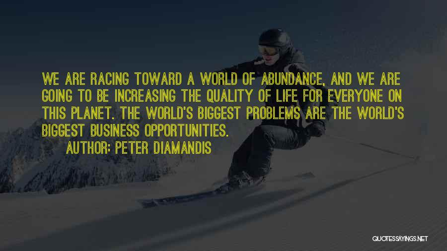 Racing Quotes By Peter Diamandis