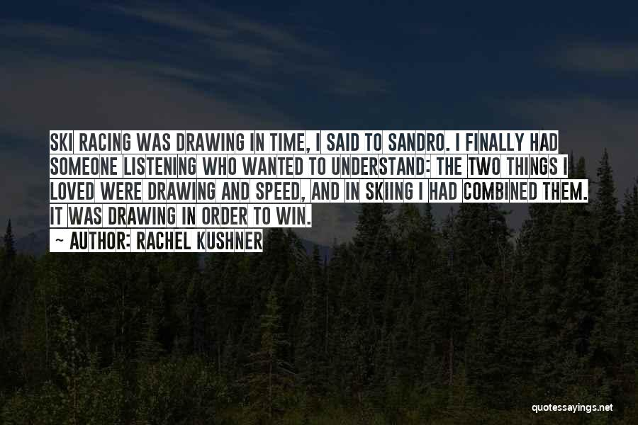 Racing Quotes By Rachel Kushner