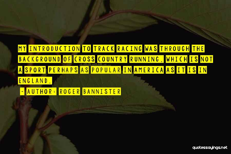 Racing Quotes By Roger Bannister