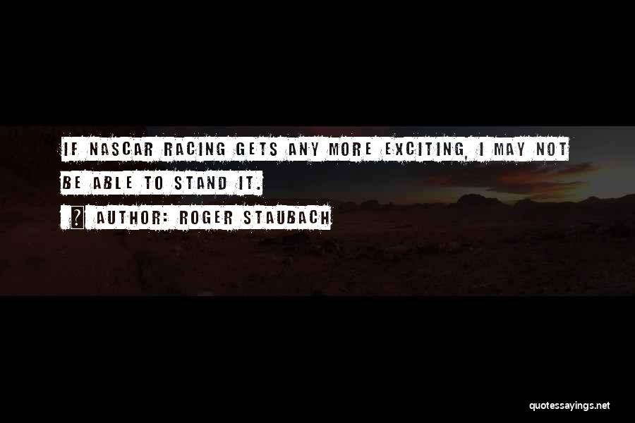 Racing Quotes By Roger Staubach