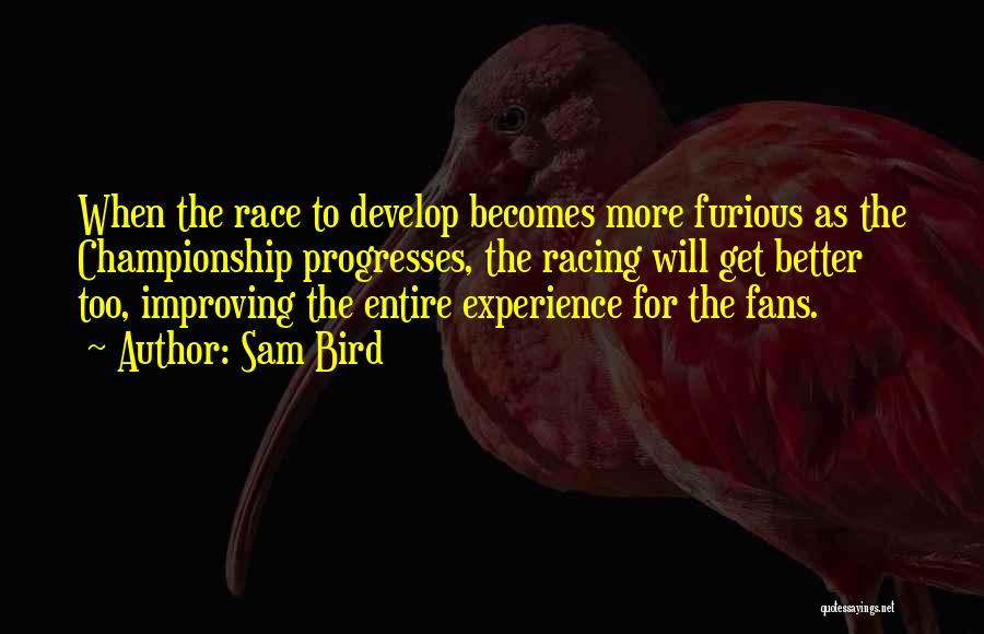 Racing Quotes By Sam Bird