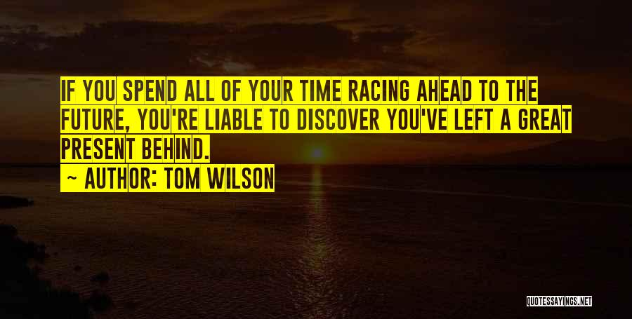 Racing Quotes By Tom Wilson