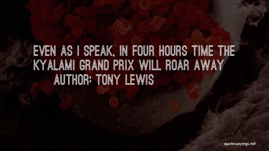 Racing Quotes By Tony Lewis