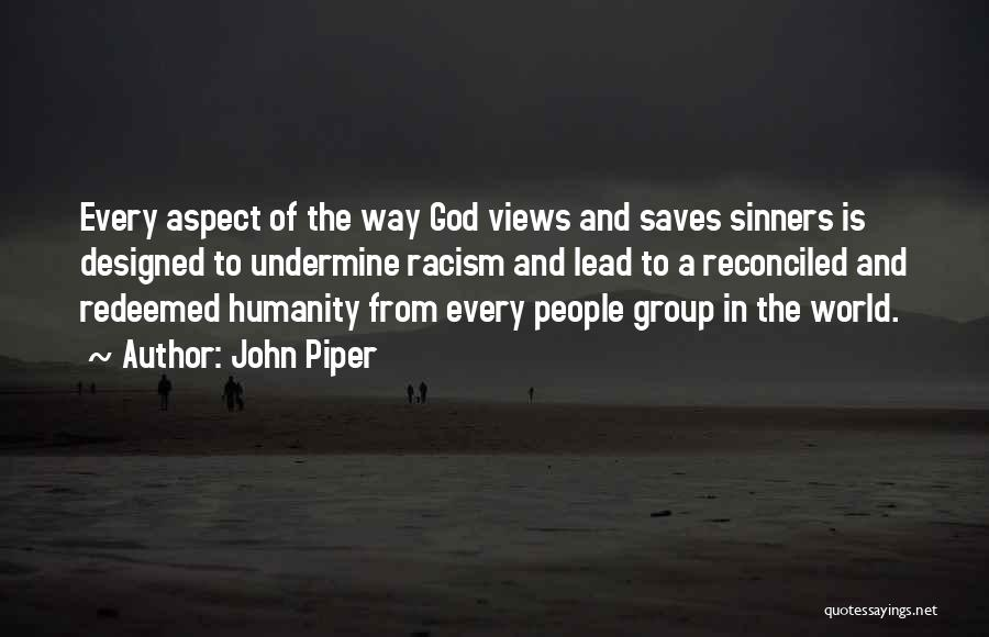 Racism And Christianity Quotes By John Piper